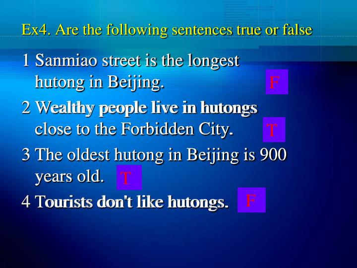 Ex4. Are the following sentences true or false