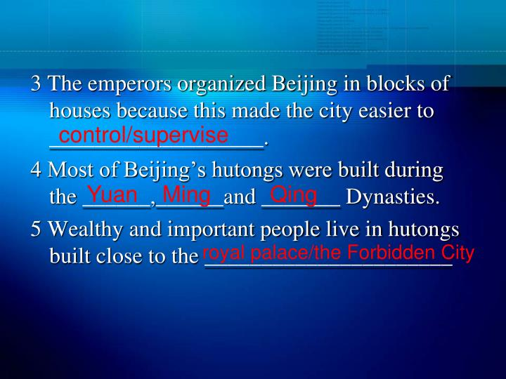 3 The emperors organized Beijing in blocks of houses because this made the city easier to ___________________.