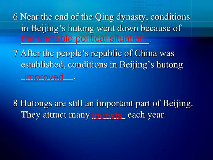 6 Near the end of the Qing dynasty, conditions in Beijing's hutong went down because of ___________________________.