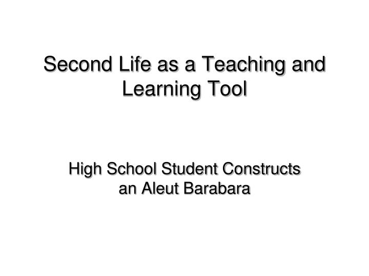 second life as a teaching and learning tool