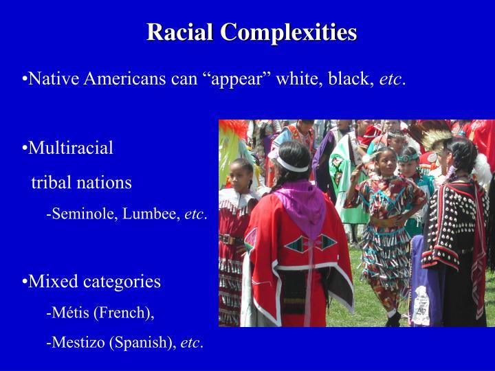 Racial Complexities