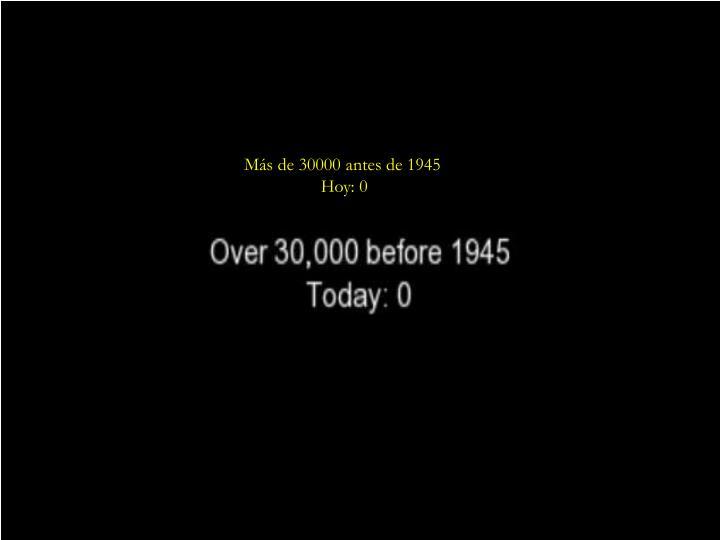 Más de 30000 antes de 1945