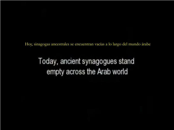 Hoy, sinagogas ancestrales se encuentran vacías a lo largo del mundo árabe