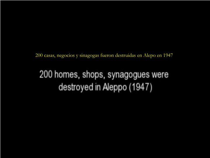 200 casas, negocios y sinagogas fueron destruidas en Alepo en 1947