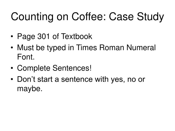 Counting on Coffee: Case Study