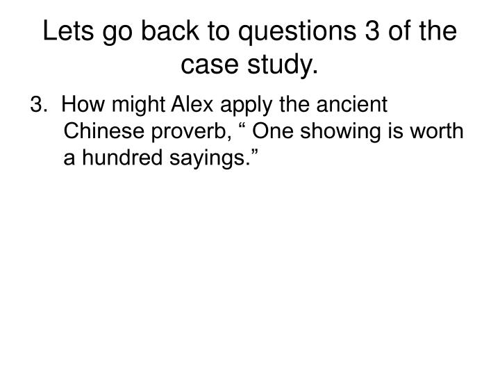 Lets go back to questions 3 of the case study.