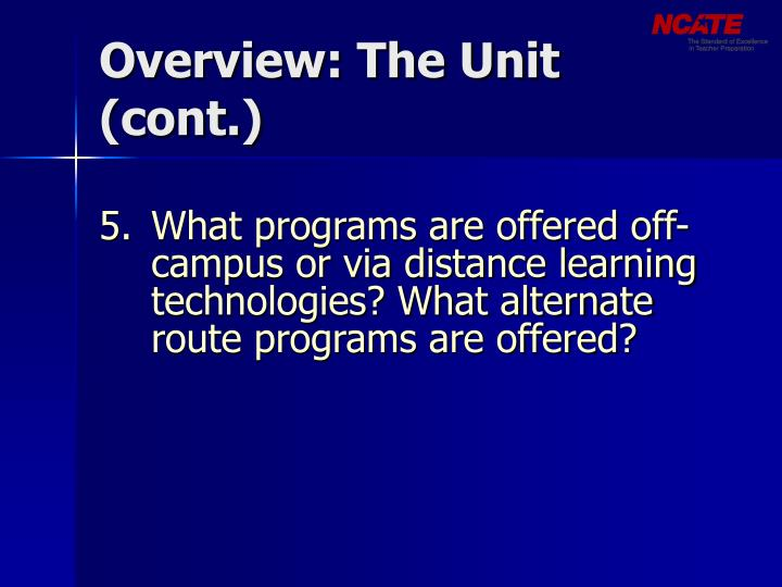 Overview: The Unit (cont.)