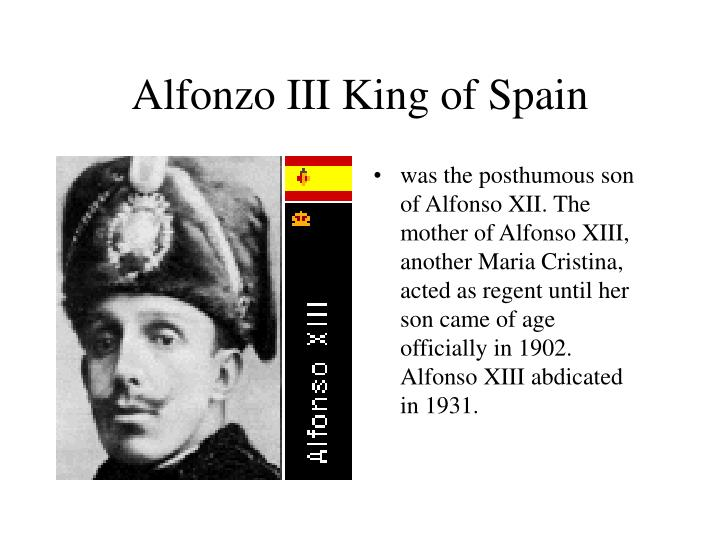 Alfonzo III King of Spain