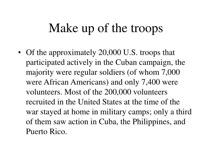 Make up of the troops