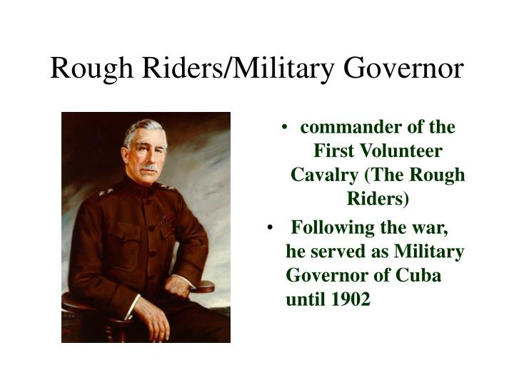 Rough Riders/Military Governor