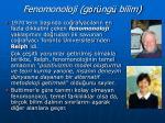 fenomonoloji g r ng bilim