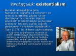 varolu uluk existentialism2