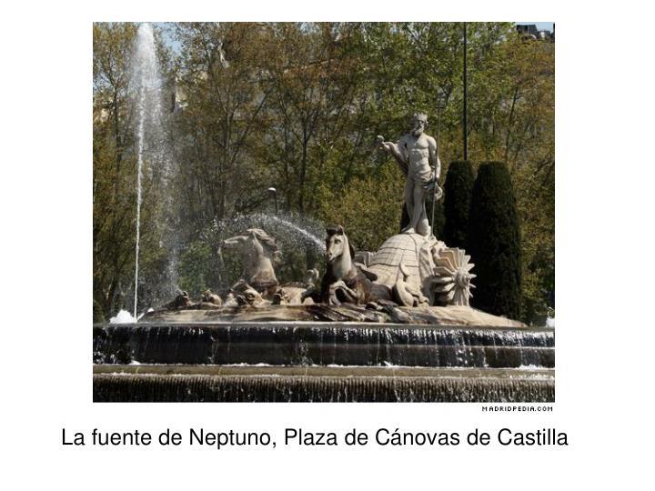 La fuente de Neptuno, Plaza de C
