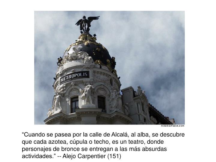 """""""Cuando se pasea por la calle de Alcal"""
