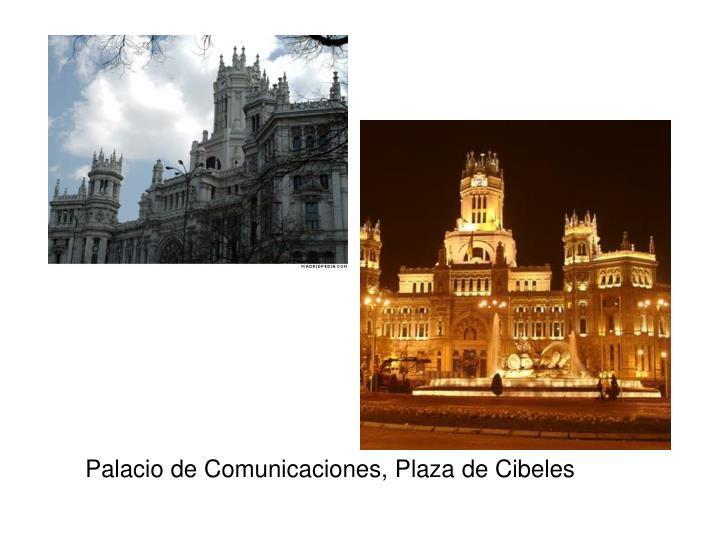 Palacio de Comunicaciones, Plaza de Cibeles