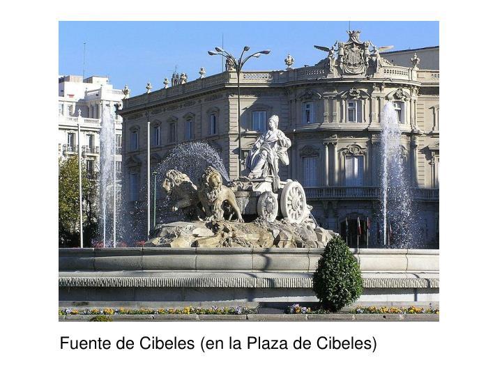 Fuente de Cibeles (en la Plaza de Cibeles)