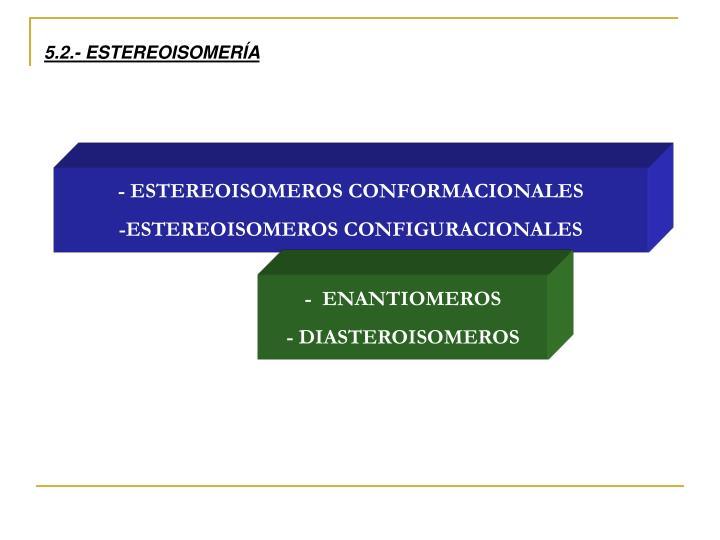5.2.- ESTEREOISOMERÍA