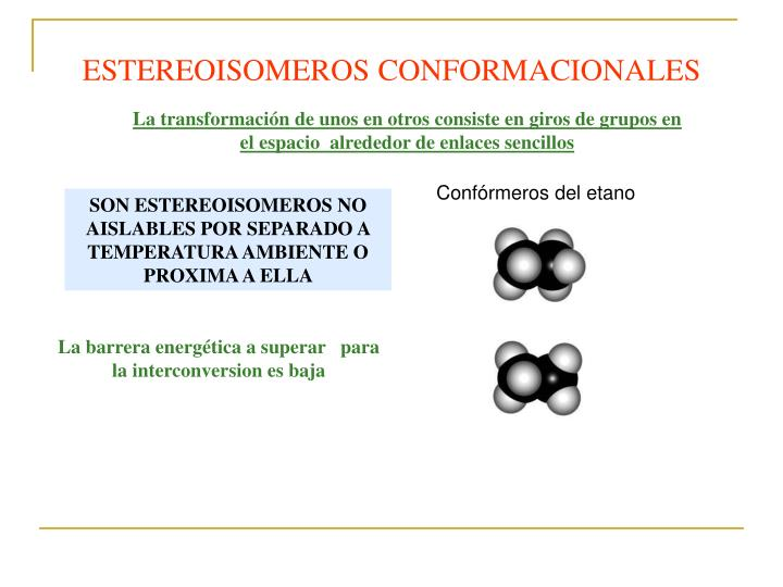 ESTEREOISOMEROS CONFORMACIONALES