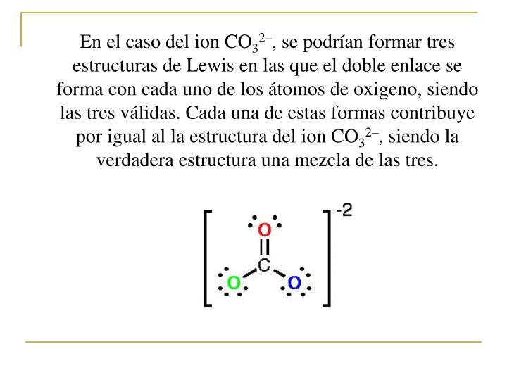 En el caso del ion CO