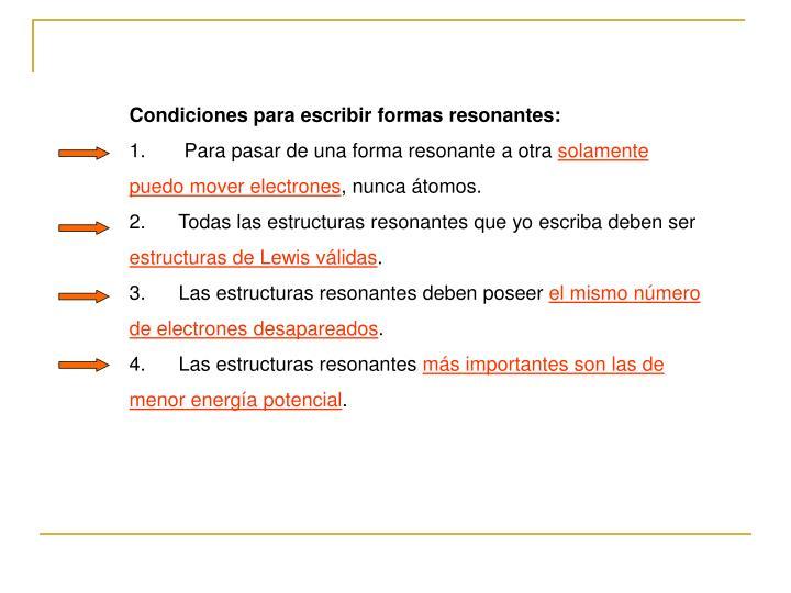 Condiciones para escribir formas resonantes: