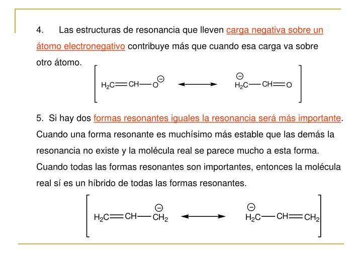 4. Las estructuras de resonancia que lleven