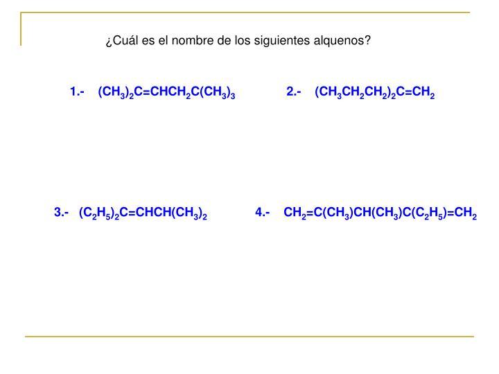¿Cuál es el nombre de los siguientes alquenos?