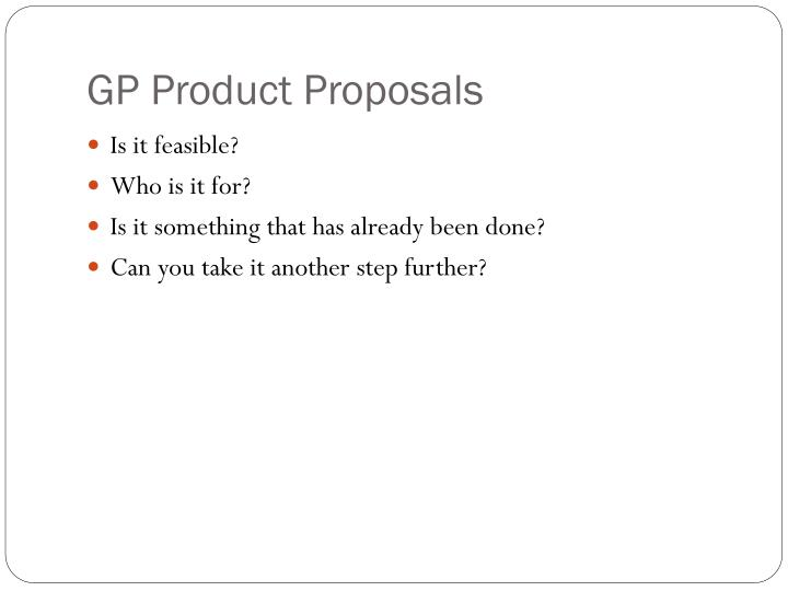 GP Product Proposals