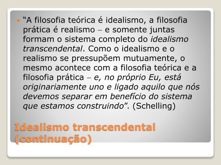 """""""A filosofia teórica é idealismo, a filosofia prática é realismo"""