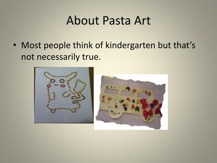 About pasta art