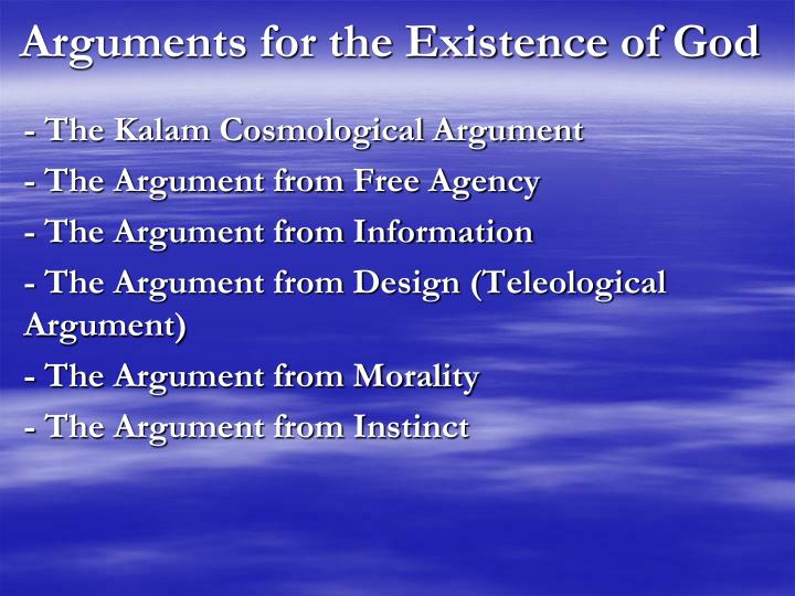 existence of god arguments 1 the argument from change 2 the argument from efficient causality 3 the argument from time and contingency 4 the argument from degrees of perfection 5 the design argument 6.