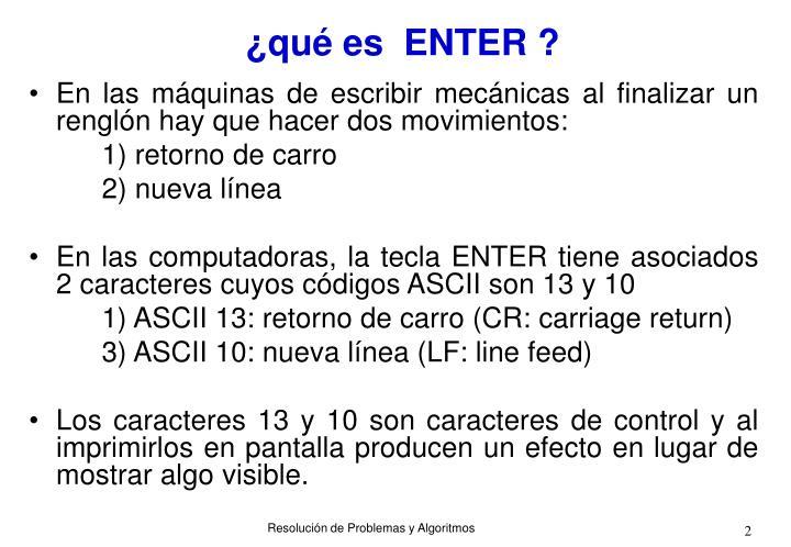 ¿qué es  ENTER ?