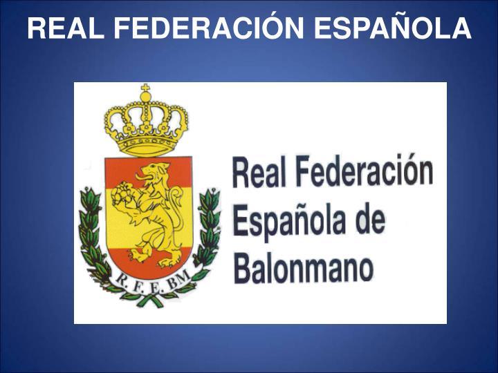 REAL FEDERACIÓN ESPAÑOLA
