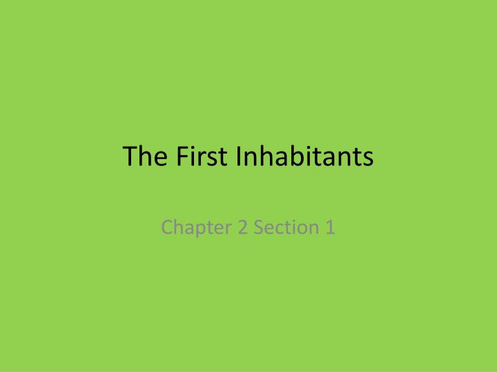 The first inhabitants