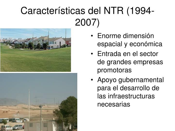 Características del NTR (1994-2007)