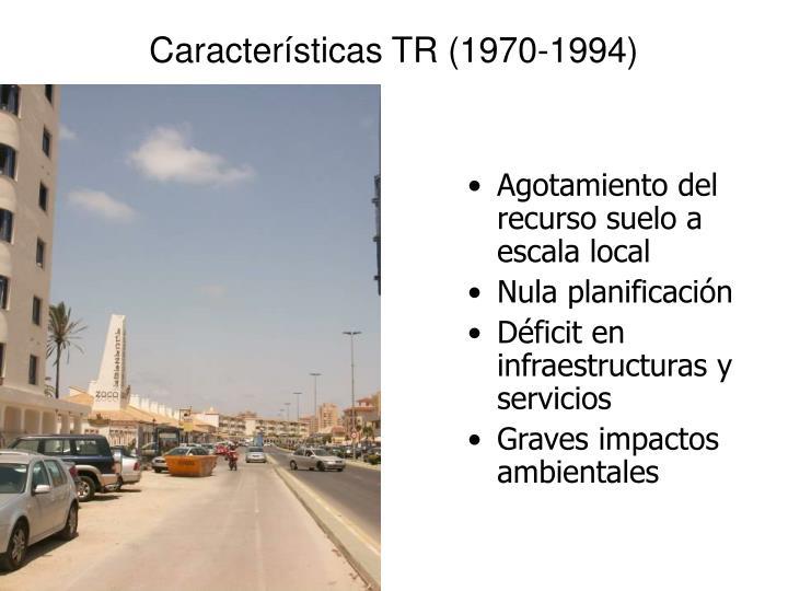 Características TR (1970-1994)
