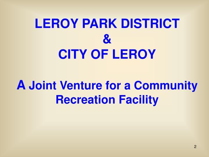 LEROY PARK DISTRICT