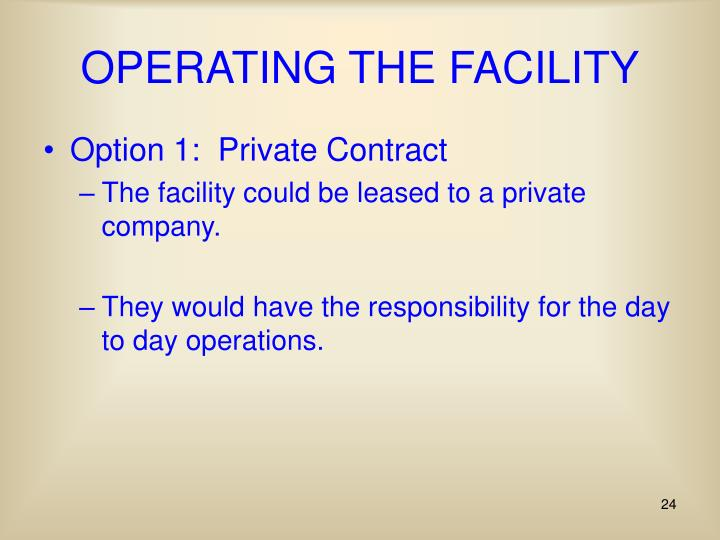 OPERATING THE FACILITY