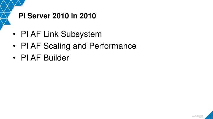 PI Server 2010 in 2010