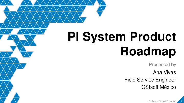 PI System Product Roadmap