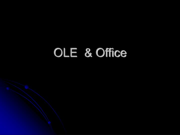 OLE  & Office