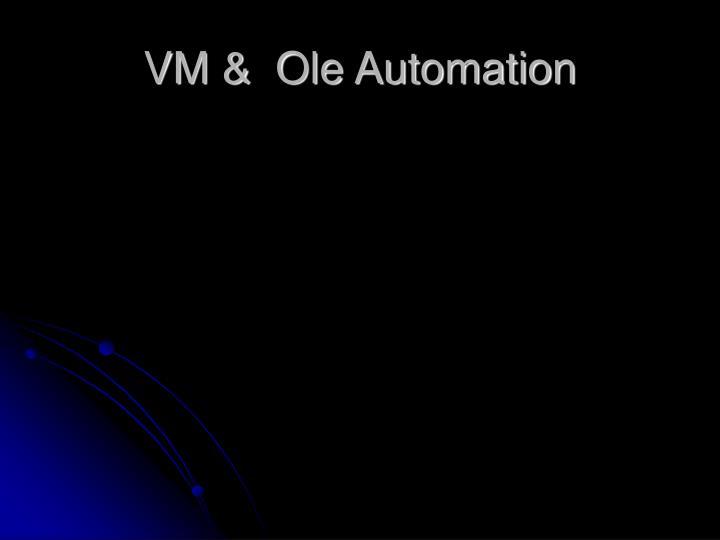 VM &  Ole Automation