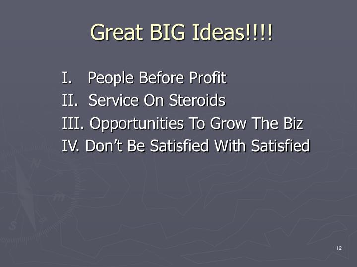 Great BIG Ideas!!!!