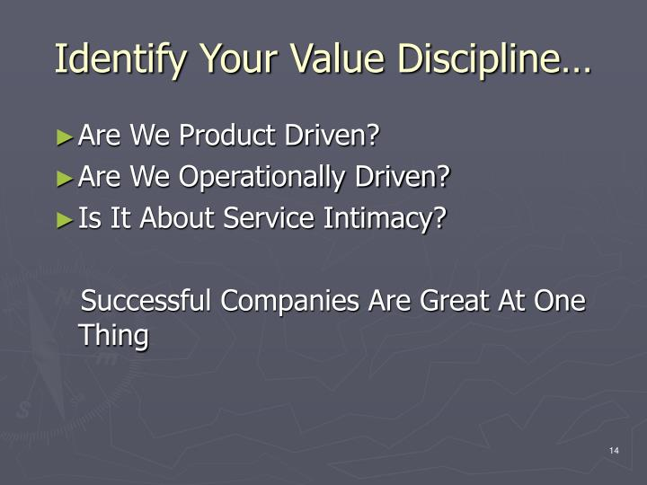 Identify Your Value Discipline…