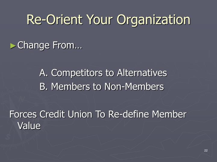 Re-Orient Your Organization