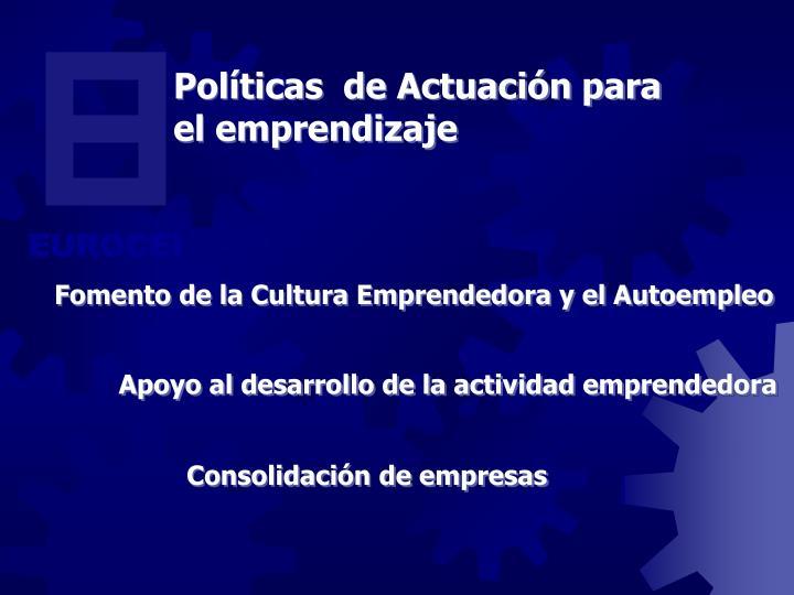 Políticas  de Actuación para el emprendizaje