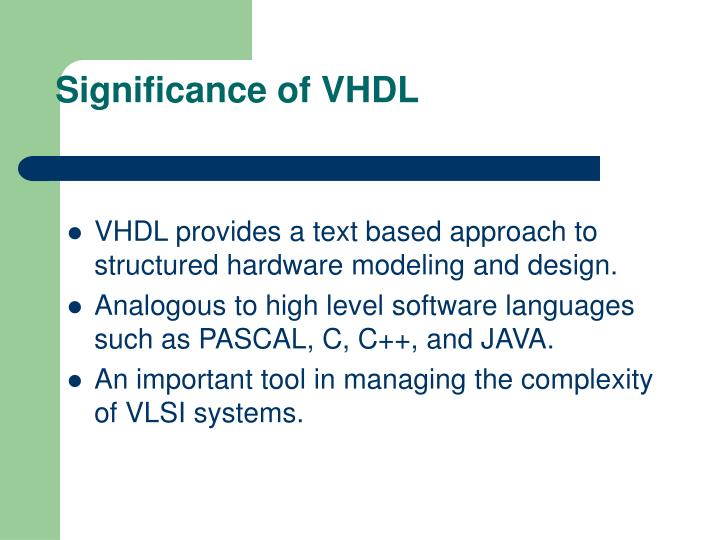 Significance of VHDL