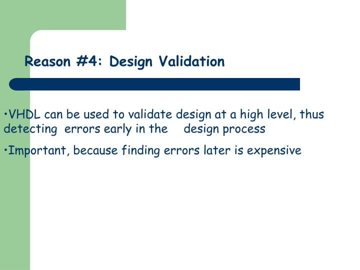 Reason #4: Design Validation