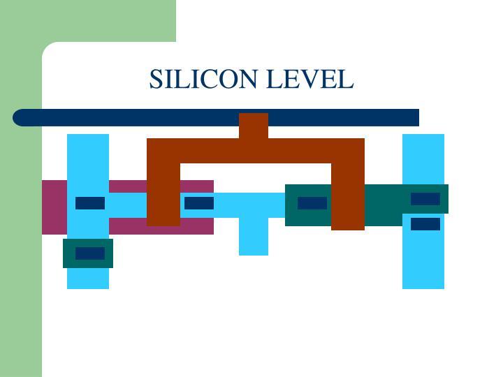 SILICON LEVEL