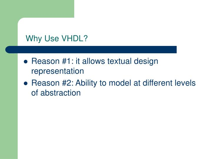 Why Use VHDL?