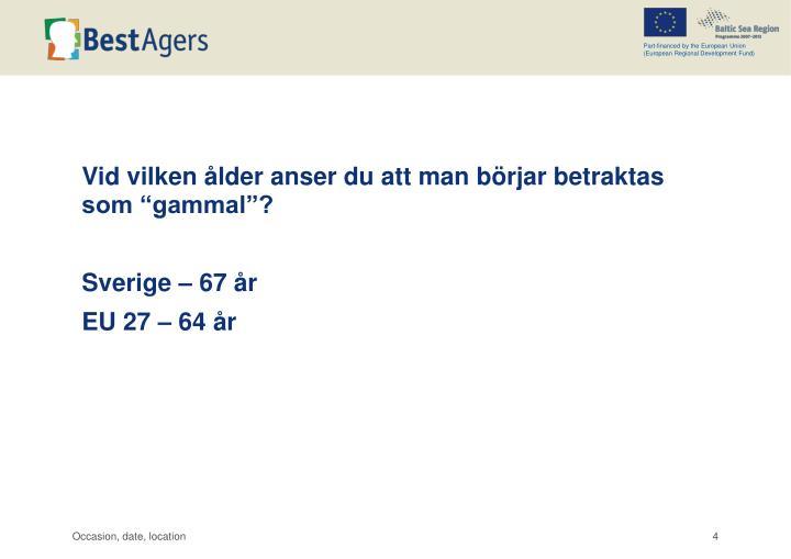 """Vid vilken ålder anser du att man börjar betraktas som """"gammal""""?"""
